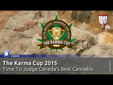 The Karma Cup 2015 - Time To Judge Canada's Best Cannabis -  Smokers Guide TV Canada