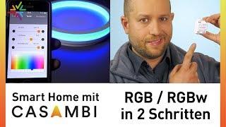 Smart Home mit Casambi: LED RGB / RGBw Steuerung selber machen in 2 Schritten - Tutorial