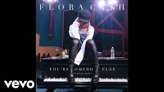 flora cash - You're Somebody Else (Piano Solo (Audio))