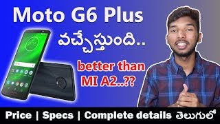 Moto G6 Plus Launching - Price Specs & My Opinions | in telugu