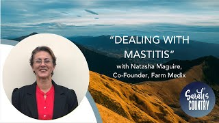 """Dealing with mastitis"" with Natasha Maguire, Co-Founder, Farm Medix"