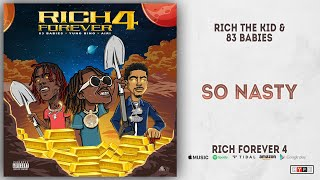 Rich The Kid amp 83 Babies - So Nasty Rich Forever 4