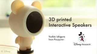 3D Printed Interactive Speakers