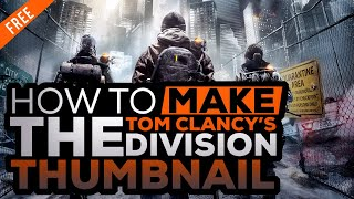 Tom Clancy's: The Division Thumbnail Design!
