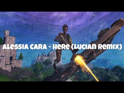 Alessia Cara - Here (Lucian Remix) (fortnite montage)
