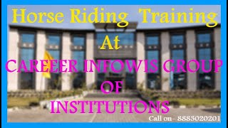 HORSE RIDING TRAINING AT CAREER INFOWIS GROUP OF INSTITUTION |  SCHOOL VIDEO