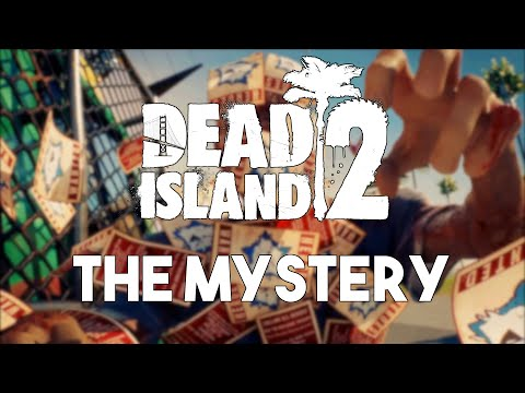 The Mystery of Dead Island 2