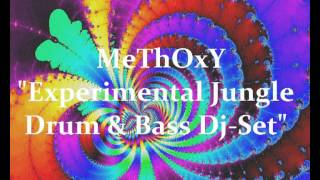 MeThOxY   Experimental Jungle Dj Set