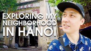 Exploring My Neighborhood in Hanoi  - VIETNAM WALK
