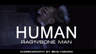 Human - Rag'n'Bone Man (UnOfficial  Dance Video)  choreographer: Kolya Barni