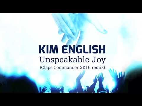Kim English   Unspeakable Joy (Claps Commander 2K16 remix)