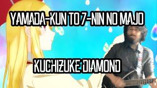Yamada-kun To 7-nin No Majou Op - Kuchizuke Diamond Full Size Guitar Cover