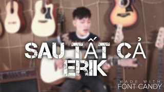 Sau Tất Cả (Erik - Khắc Hưng) - Guitar Cover | Đào Duy Khánh