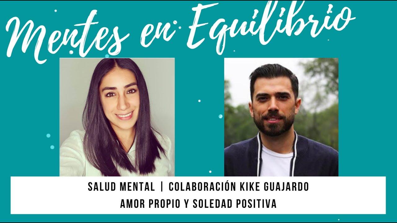 Amor propio y Soledad Positiva: Charla con Kike Guajardo