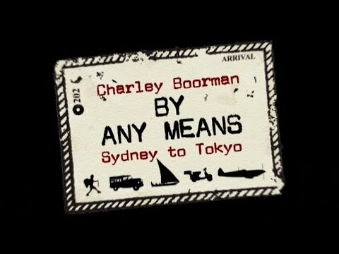 By Any Means: Sydney To Tokyo Trailer