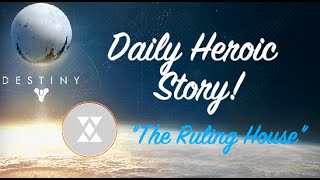 "Destiny - 09.11.2015 - Daily Heroic Story - ""The Ruling House"""