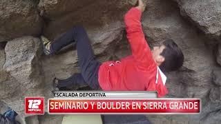 Deportes: Seminario y boulder de escalada en Sierra Grande.