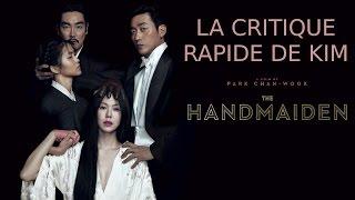 La critique rapide de Kim #7 : Mademoiselle de Park Chan-wook  🎬