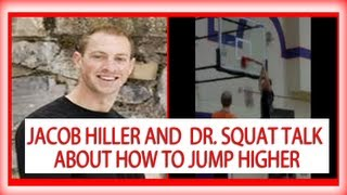 Jacob Hiller and  Dr. Squat talk about how to jump higher