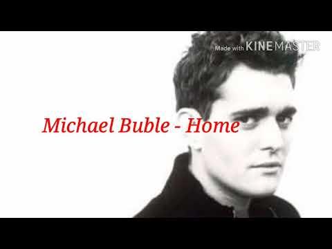 Michael Buble - Home ( Lyrics )