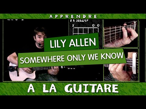 Somewhere only we know - Lily Allen - tuto guitare
