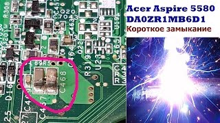 Ремонт материнської плати ноутбука Acer Aspire 5580 DA0ZR1MB6D1. Коротке замикання на лінії VIN 19v.