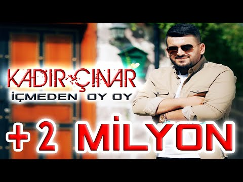 KADİR ÇINAR - İçmeden Oy Oy | Official Video