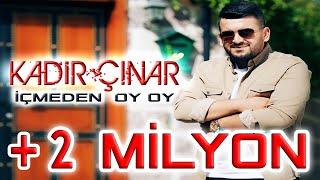 Gambar cover KADİR ÇINAR - İçmeden Oy Oy | Official Video