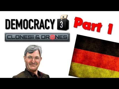 Democracy 3: Clones & Drones - Kind Germany - Part 1