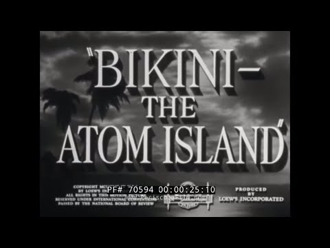 BIKINI ATOLL EVACUATION PRIOR TO CROSSROADS ATOMIC BOMB TEST   70594