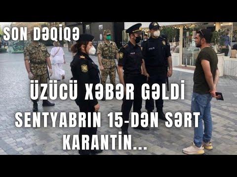 SON DƏQİQƏ: Sentyabrın 15-dən SƏRT KARANTİN... - Hansı Qadağalar Olacaq?