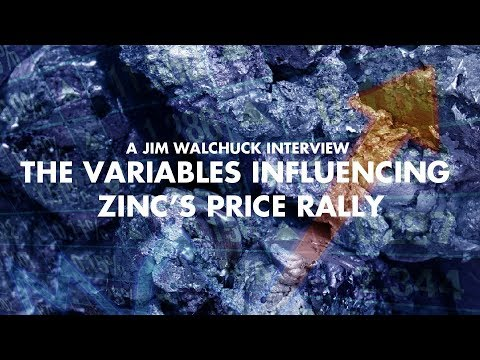 The Variables Influencing Zinc's Price Rally - Jim Walchuck Interview