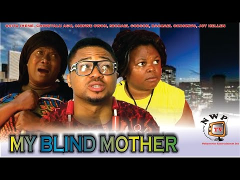 My Blind Mother   - 2014 Latest Nigerian Nollywood Movie