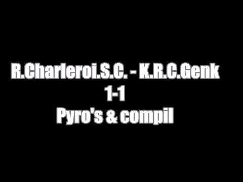 R. Charleroi .S.C. - K.R.C. Genk 1-1 Pyro's & Compil By Julien Trips Photography