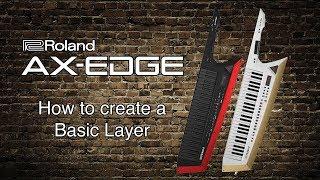 Roland AX-Edge - How zum erstellen einer Basis-Schicht