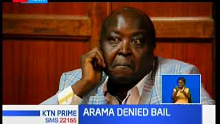 Arama to spend another night in jail after being denied bail