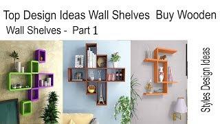 Top Design Ideas Wall Shelves  Buy Wooden Wall Shelves -  Part 1
