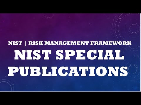 Risk Management Frame (RMF)/Understanding NIST Special Publications - Quick Overview