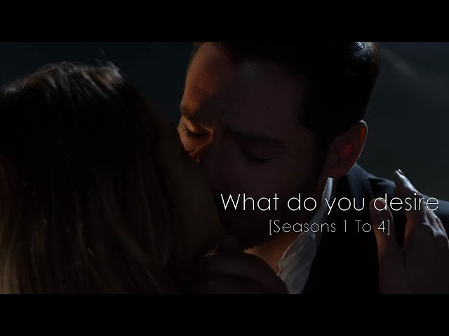 Lucifer & Chloe - What Do You Desire [Seasons 1 To 4]