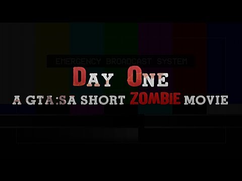 DAY ONE (GTA SA Zombie Movie/Machinima/Film)