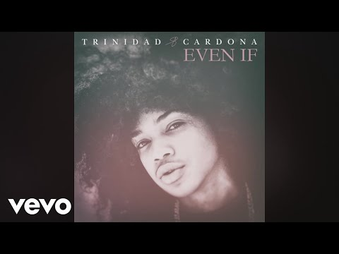 Trinidad Cardona - Even If (Audio)