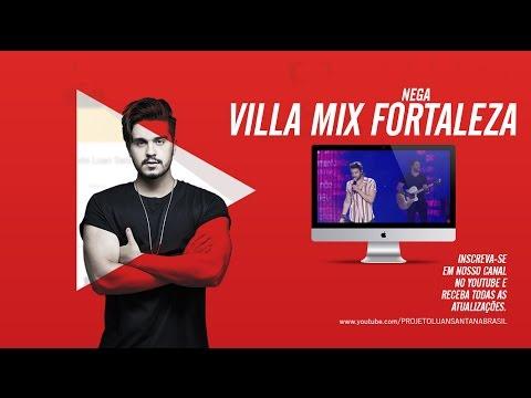 Luan Santana - Nega - Villa Mix Fortaleza 1012