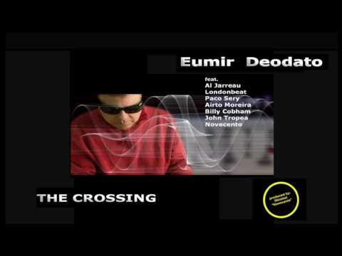 "EUMIR DEODATO - Full Album ""The Crossing"" feat. Al Jarreau, John Tropea, Novecento......."
