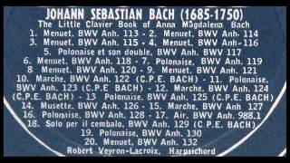 Bach / Robert Veyron-Lacroix, 1961: Little Clavier Notebook of Anna Magdalena Bach (Complete)