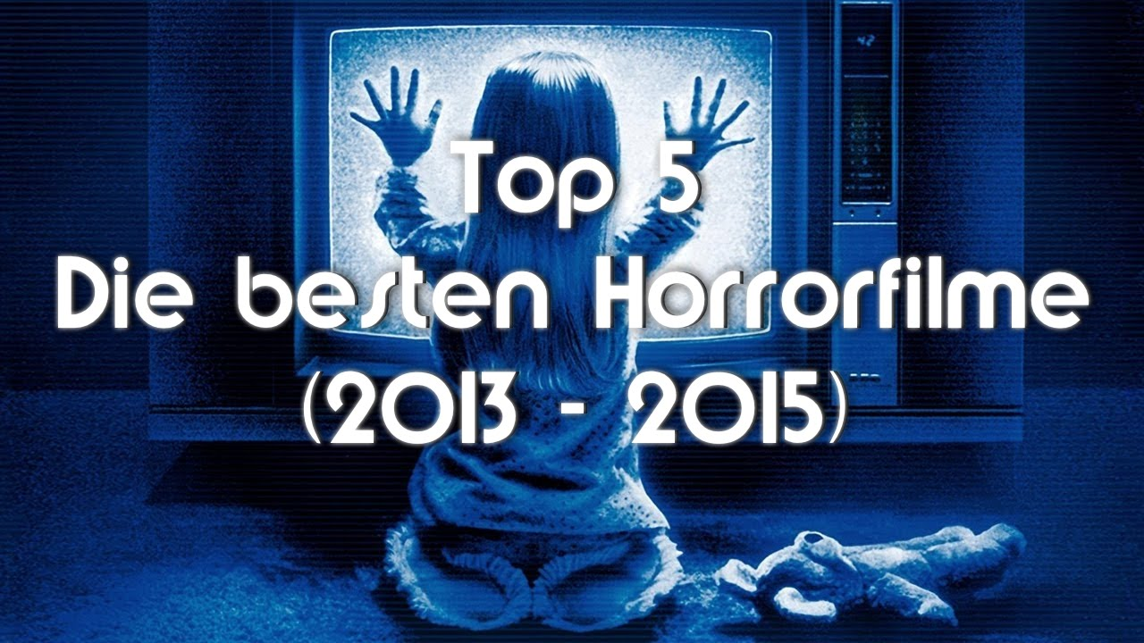 top 5 die besten horrorfilme 2013 2015 2 2 inkl. Black Bedroom Furniture Sets. Home Design Ideas