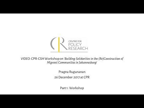 Talk on 'Building Solidarities in (Re)Construction of Migrant Communities in Johannesburg' P1: Talk