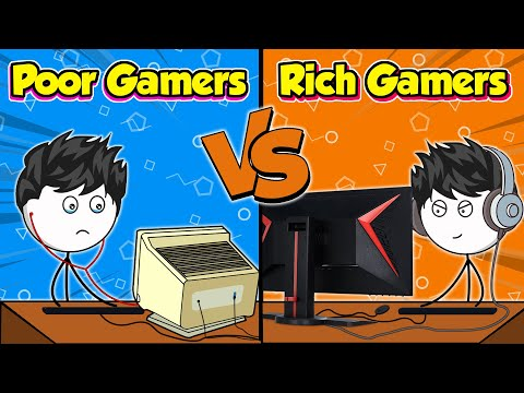 Poor Gamers VS Rich Gamers
