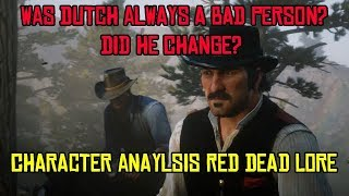 Was Dutch Always A Bad Person Or Did He Change? Full Character Analysis Red Dead Redemption Lore