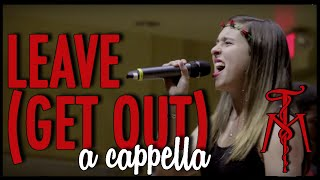 """Leave (Get Out)"" (JoJo) - Twisted Measure A Cappella"