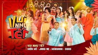 Vui Như Tết - Hiền Hồ, Jang Mi, Han Sara, Osad | Gala Nhạc Việt 13 (Official)
